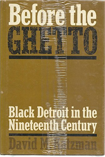 Before the ghetto; black Detroit in the nineteenth century (Blacks in the New World) by David M Katzman (1973-08-01)