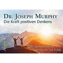 Die Kraft positiven Denkens - Aufsteller: 365 Affirmationen für Lebensfreude und Erfolg