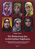 Die Bedeutung des muslimischen Kopftuchs: Eine kleidungssemiotische Untersuchung Kopftuch tragender Musliminnen in der Bundesrepublik Deutschland