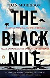 [(The Black Nile : One Man's Amazing Journey Through Peace and War on the World's Longest River)] [By (author) Dan Morrison] published on (July, 2011)
