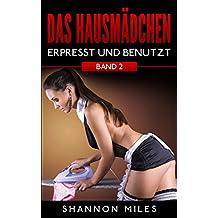 Das Hausmädchen 2: Erpresst und benutzt (Erotischer Roman - Band 2)
