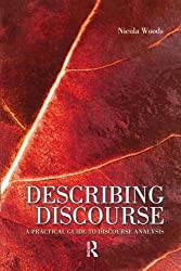Describing Discourse: A Practical Guide to Discourse Analysis