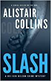 SLASH - A DCI Ken Nelson Crime Mystery (Book 1 of 3): A Serial Killer Crime Thriller With A Shocking Twist