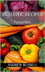 Realistic Recipes - Favorites (English Edition)