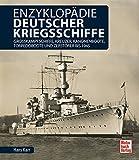 Enzyklopädie deutscher Kriegsschiffe: Großkampfschiffe, Kreuzer, Kanonenboote, Torpedoboote und Zerstörer bis 1945 - Hans Karr