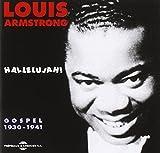 Hallelujah : gospel 1931-1941 / interprète Louis Armstrong | Armstrong, Louis (1901-1971). Chanteur