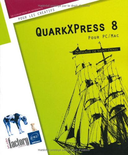 QuarkXpress 8 : Pour PC/Mac por Nathalie de Saint-Denis