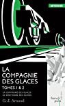 La compagnie des glaces - Le sanctuaire des glaces: Tomes 1 et 2 par Arnaud
