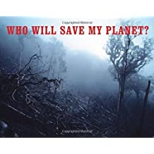 Who Will Save My Planet? by Cristina Urrutia (2012-02-14)