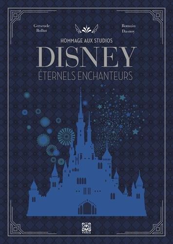 Hommage au Studio Disney : Eternels enchanteurs