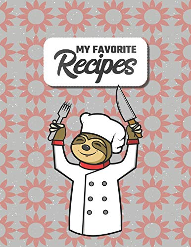 My Favorite Recipes: Costum Cookbook to Write in | 8.5 x 11 | 100 Recipe Pages | DIY Cookery Book | Blank Recipe Notebook | 4 Pages of Table of Contents | Chef Gift Idea