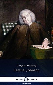 Delphi Complete Works of Samuel Johnson (Illustrated) (Series Four Book 5) (English Edition) par [Johnson, Samuel]