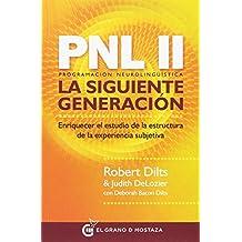 PNL II, la siguiente generación. Enriquecer el estudio de la estructura de la experiencia subjetiva