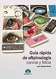 Guía rápida de oftalmología canina y felina - Libros de veterinaria - Editorial Servet
