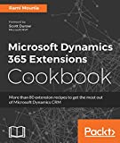 Microsoft Dynamics 365 Extensions Cookbook: Add functionality to existing model elements, source code and finally package and deploy using DevOps