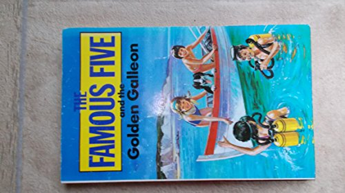 The Famous Five and the golden galleon : a new adventure of the characters created by Enid Blyton