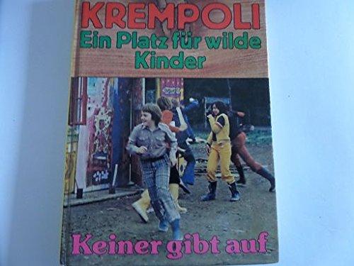 Krempoli, ein Platz für wilde Kinder II. Keiner gibt auf -
