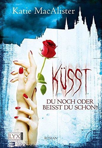 Buchseite und Rezensionen zu 'Küsst du noch oder beißt du schon? (Dark Ones, Band 3)' von Katie MacAlister