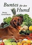 Hundekochbuch: Buntes für den Hund