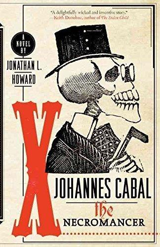 Johannes Cabal the Necromancer by Jonathan L. Howard (2010-02-04)