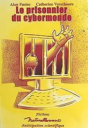 Le prisonnier du cybermonde