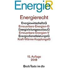 Energierecht: Energiewirtschaftsgesetz, Energiesicherungsgesetz, Erneuerbare-Energien-Gesetz, Erneuerbare-Energien-Wärmegesetz. (dtv Beck Texte)
