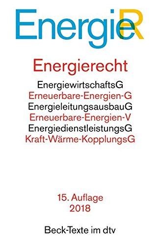 Energierecht: Energiewirtschaftsgesetz, Energiesicherungsgesetz, Erneuerbare-Energien-Gesetz, Erneuerbare-Energien-Wärmegesetz, ... (dtv Beck Texte)