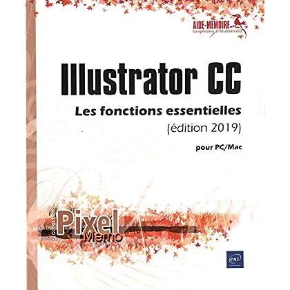 Illustrator CC pour PC/Mac (édition 2019) - Les fonctions essentielles