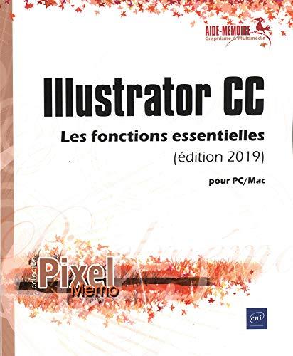 Illustrator CC pour PC/Mac (édition 2019) - Les fonctions essentielles par Collectif