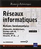 Réseaux informatiques - Notions fondamentales ((Protocoles, Architectures, Réseaux sans fil, Virtualisation,...