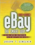 eBay the Smart Way: Selling, Buying and Profiting on the Web's #1 Auction Site: Selling, Buying, and Profiting on the Web's Number 1 Auction Site