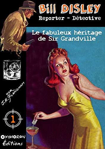 Le fabuleux héritage de Sir Grandville par J.A. Flanigham