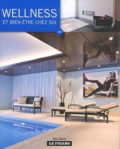 Wellness et bien être chez soi, tome 44