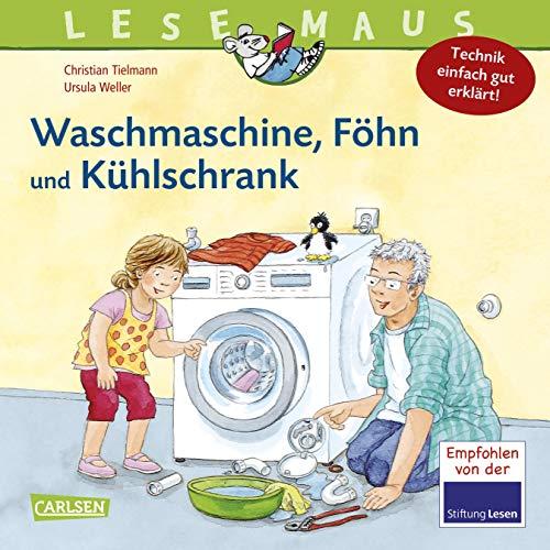 LESEMAUS 24: Waschmaschine, Föhn und Kühlschrank - Technik einfach gut erklärt (24)