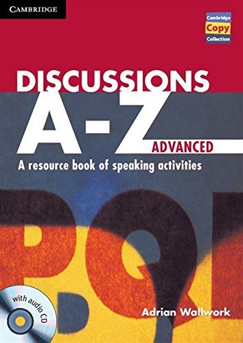 Portada del libro Discussions A-Z Advanced Book and Audio CD: A Resource Book of Speaking Activities (Cambridge Copy Collection) by Adrian Wallwork (2013-01-17)
