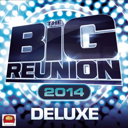 The Big Reunion 2014 (Deluxe)