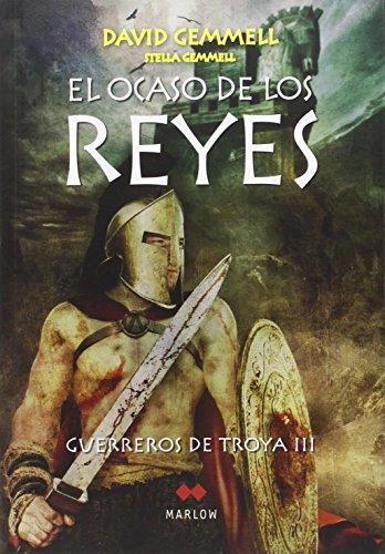 El Ocaso De Los Reyes,. Guerreros De Troya Iii