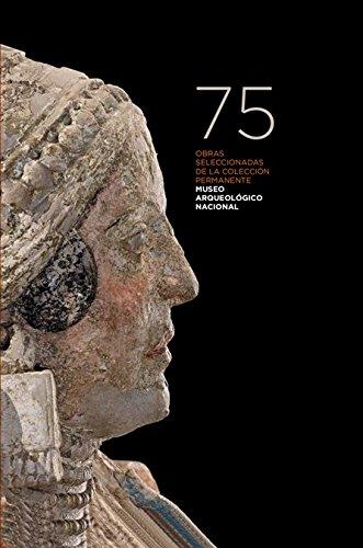 75 obras seleccionadas del Museo Arqueológico Nacional por Vv.Aa.