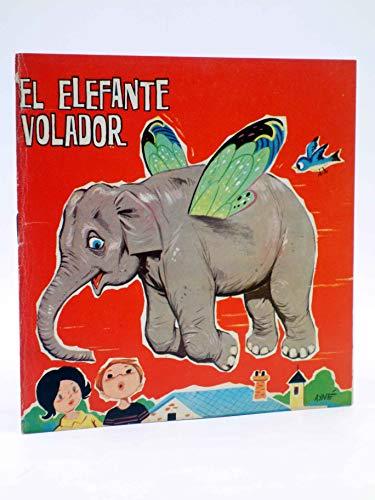 CUENTOS TORNASOL 36. El Elefante Volador. Toray. El Elefante Volador