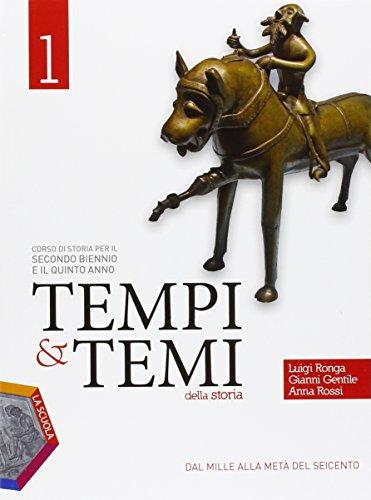 Tempi & temi della storia. Per le Scuole superiori. Con e-book. Con espansione online: 1