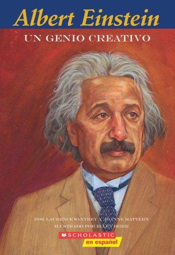 Albert Einstein: Un Genio Creativo (Easy Bio) por Laurence Santrey