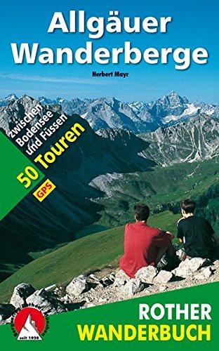 Preisvergleich Produktbild Allgäuer Wanderberge: 50 Touren zwischen Bodensee und Füssen. Mit GPS-Tracks. (Rother Wanderbuch)