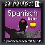 Earworms MBT Spanisch [Spanish for German Speakers]: Basics