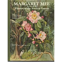 Margaret Mee In Search of Flowers of the Amazon Forests: Diaries of an English Artist Reveal the Beauty of the Vanishing Rainforest 1St edition by Mee, Margaret (1987) Hardcover