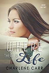 Where There Is Life (A New Start Book 2)