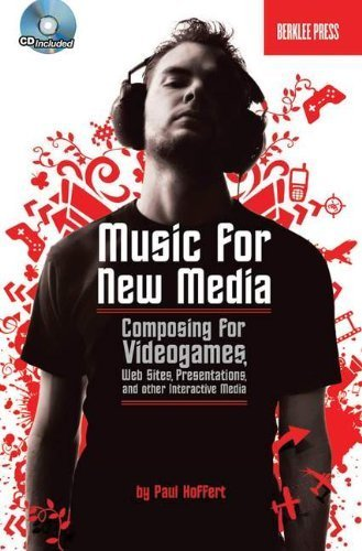 Composing Music for Videogames, Web Sites, Presentations and Other New Media (Book & CD) by Paul Hoffert (2007-03-16)