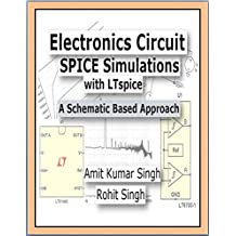 Electronics Circuit SPICE Simulations with LTspice: A Schematic Based Approach (Beginner Book 1) (English Edition)