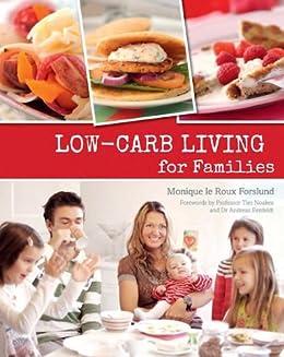 Low-carb Living for Families by [le Roux Forslund, Monique]