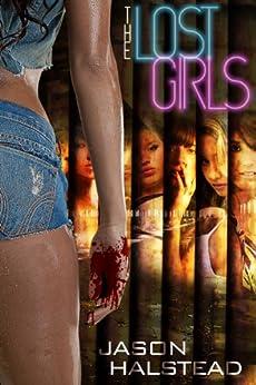 The Lost Girls (English Edition) von [Halstead, Jason]