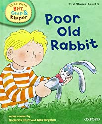 Oxford Reading Tree Read With Biff, Chip, and Kipper: First Stories: Level 3. Poor Old Rabbit
